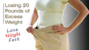 Top 3 Tips For Losing 20 Pounds of Excess Weight